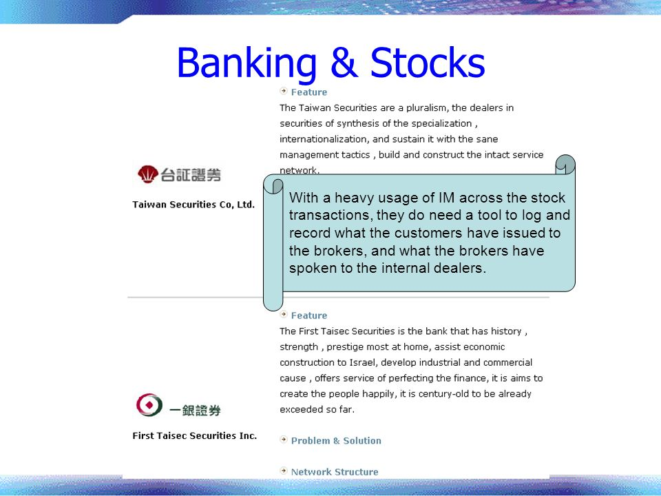 Banking & Stocks With a heavy usage of IM across the stock