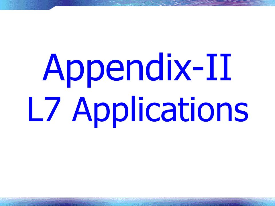 Appendix-II L7 Applications