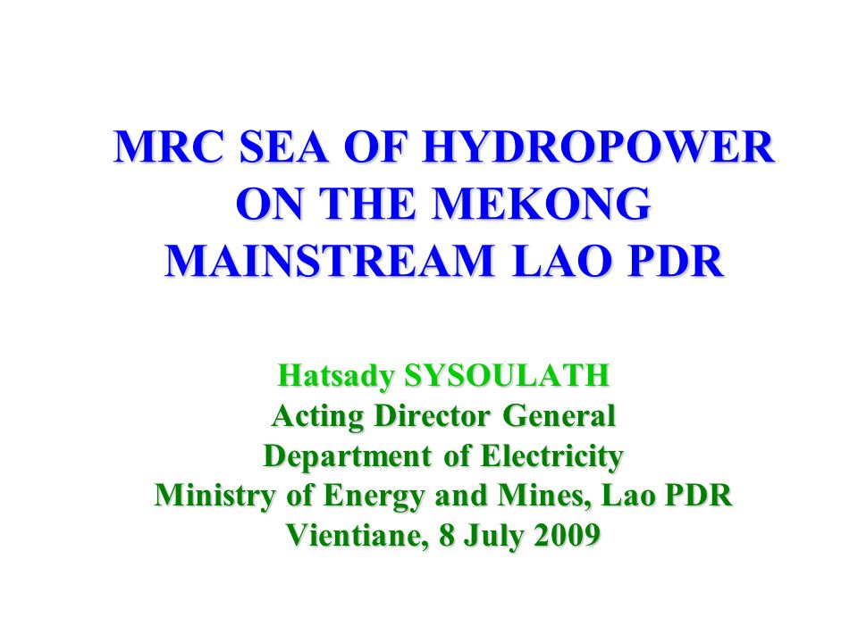 MRC SEA OF HYDROPOWER ON THE MEKONG MAINSTREAM LAO PDR