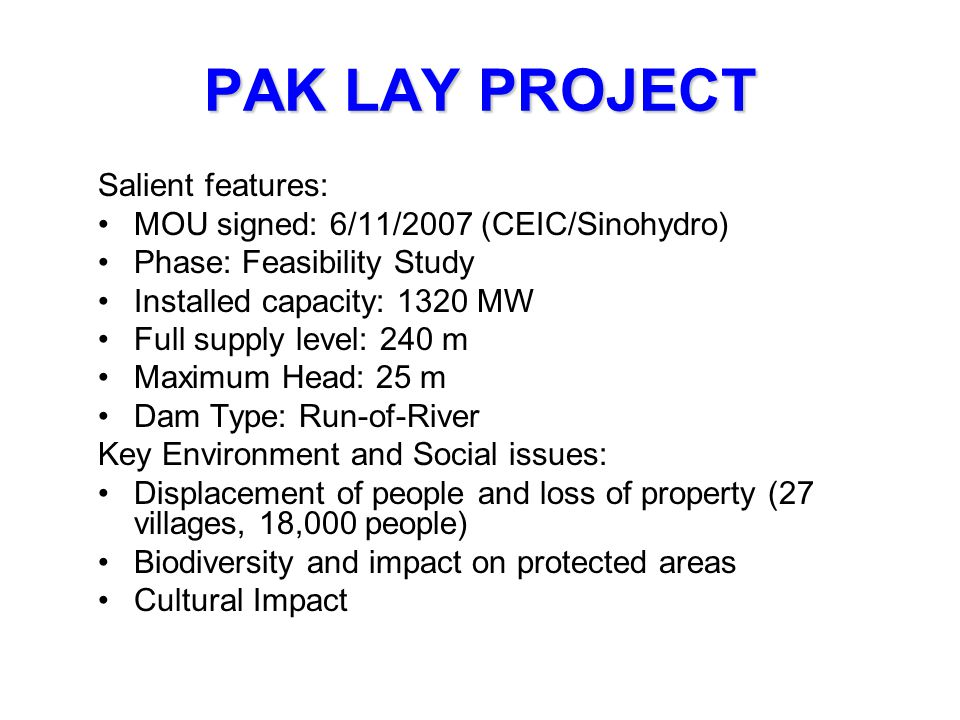 PAK LAY PROJECT Salient features: