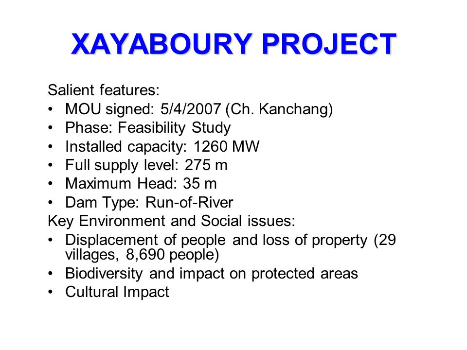 XAYABOURY PROJECT Salient features: