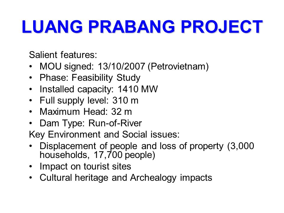 LUANG PRABANG PROJECT Salient features: