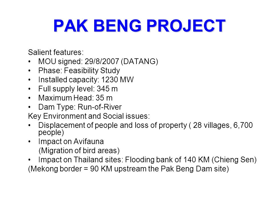 PAK BENG PROJECT Salient features: MOU signed: 29/8/2007 (DATANG)