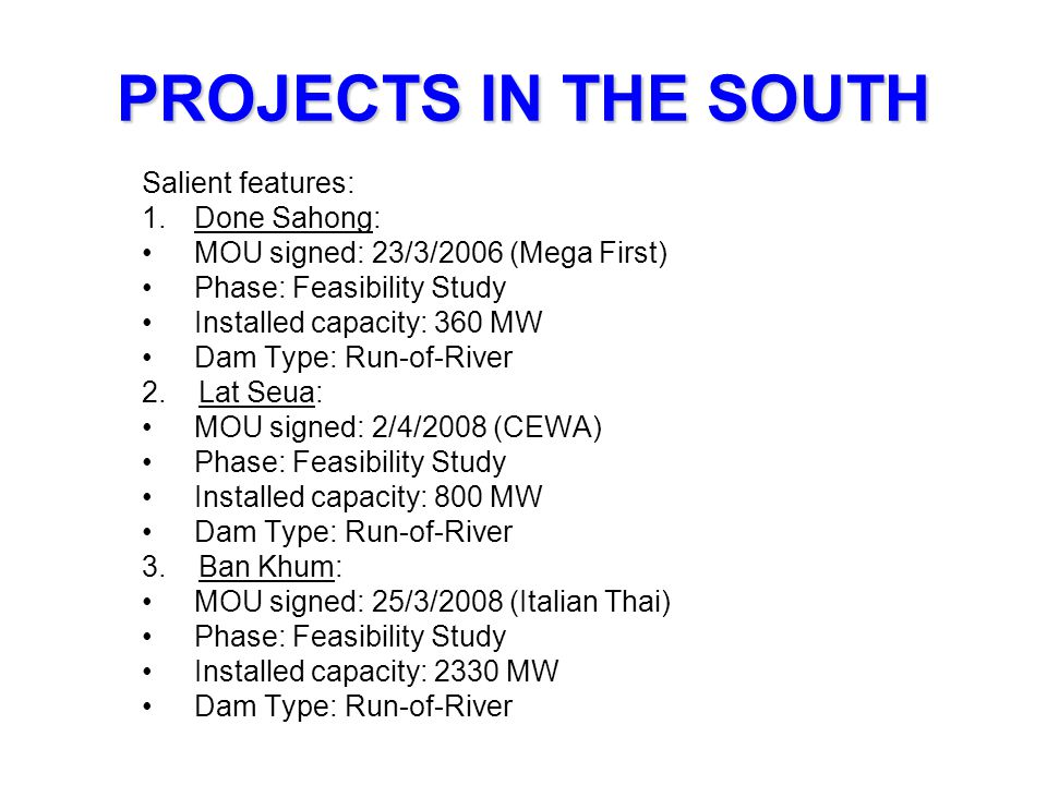 PROJECTS IN THE SOUTH Salient features: Done Sahong: