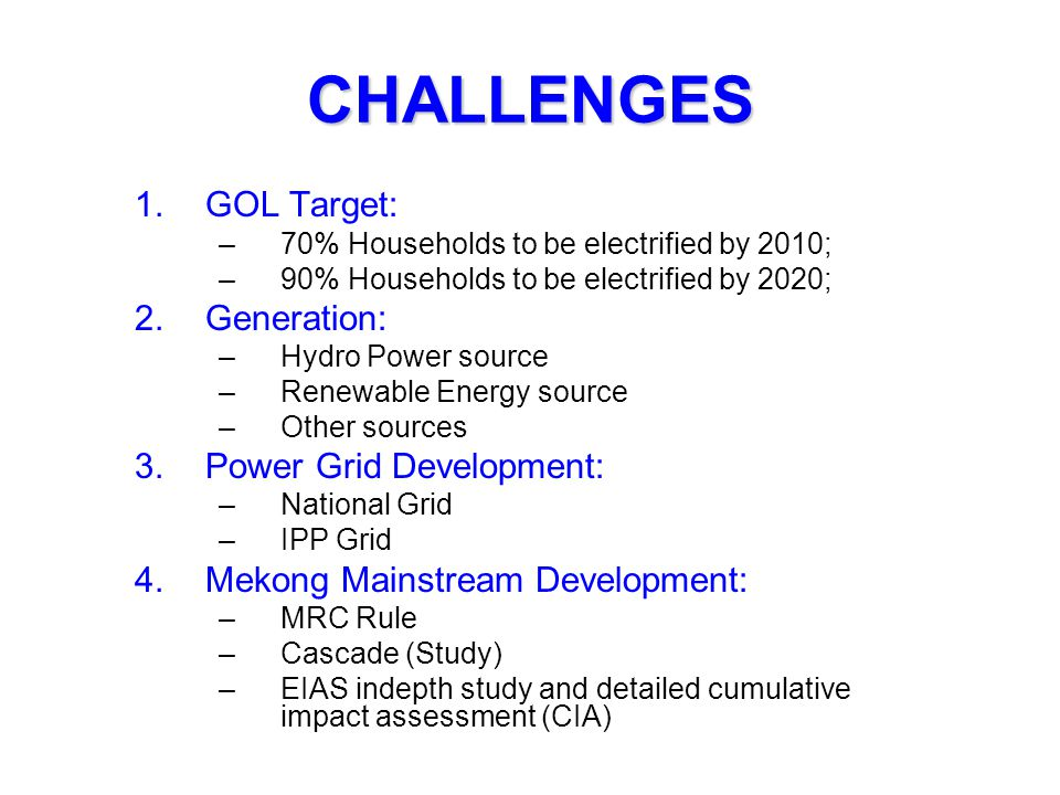 CHALLENGES GOL Target: Generation: Power Grid Development: