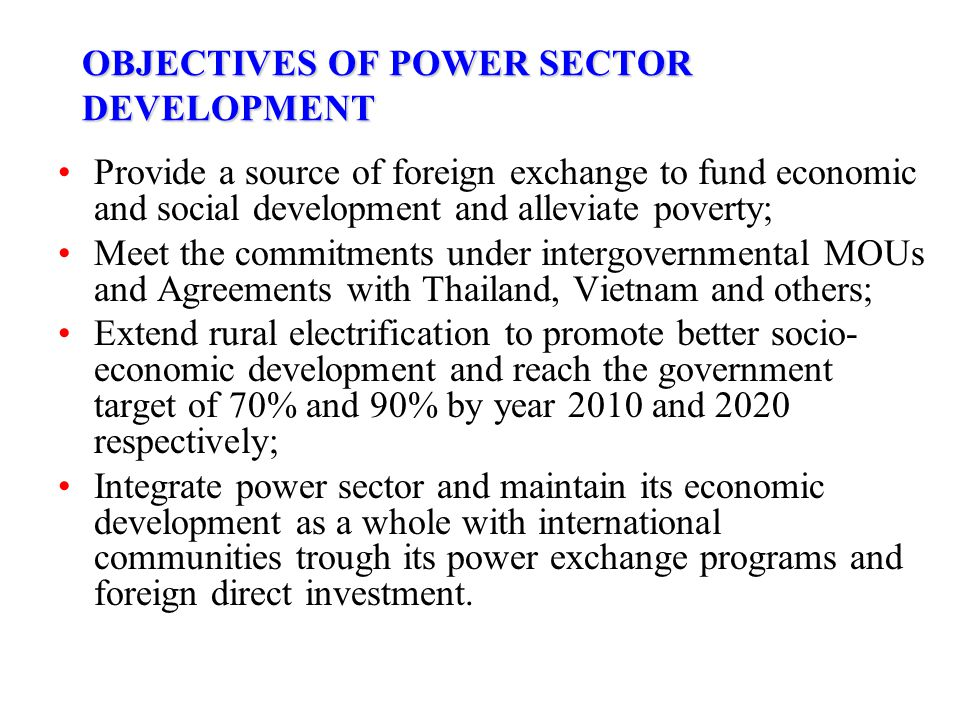 OBJECTIVES OF POWER SECTOR DEVELOPMENT