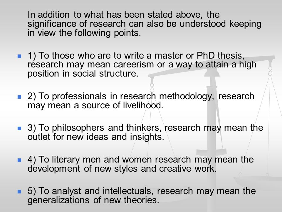 In addition to what has been stated above, the significance of research can also be understood keeping in view the following points.