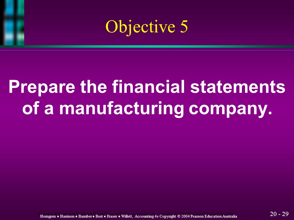 Prepare the financial statements of a manufacturing company.