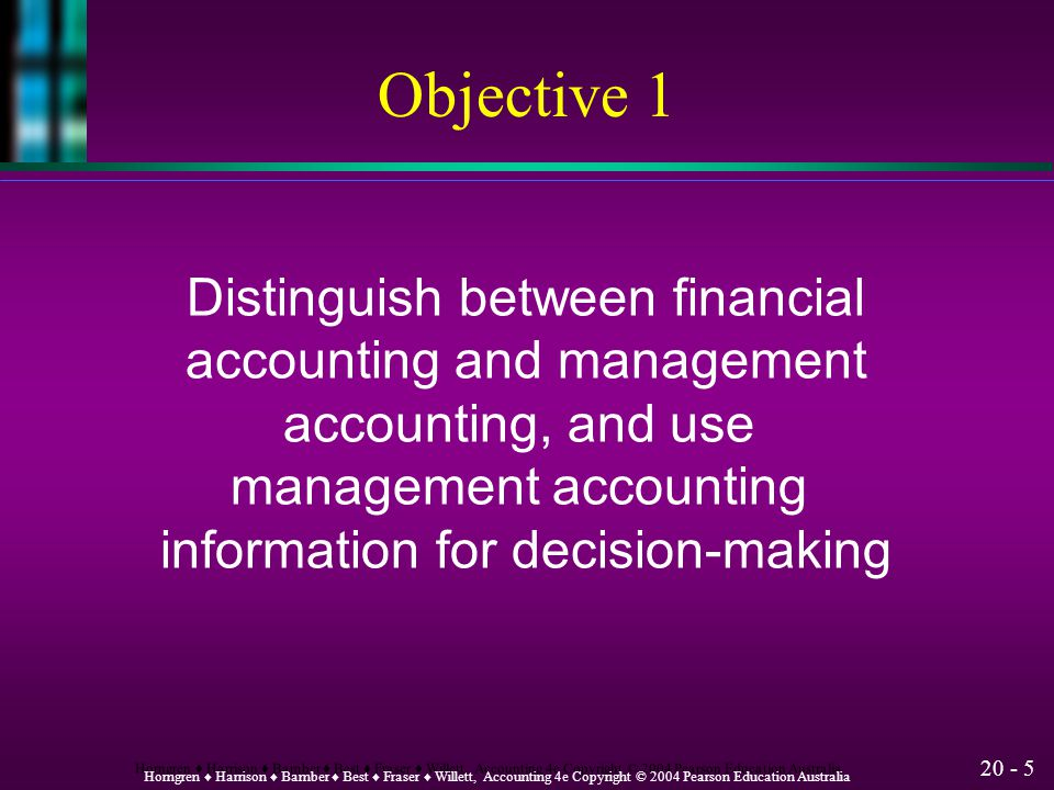 Objective 1 Distinguish between financial accounting and management