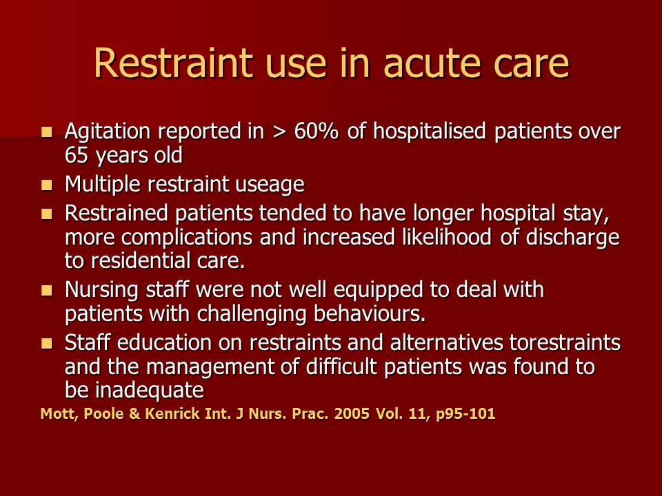 Restraint use in acute care