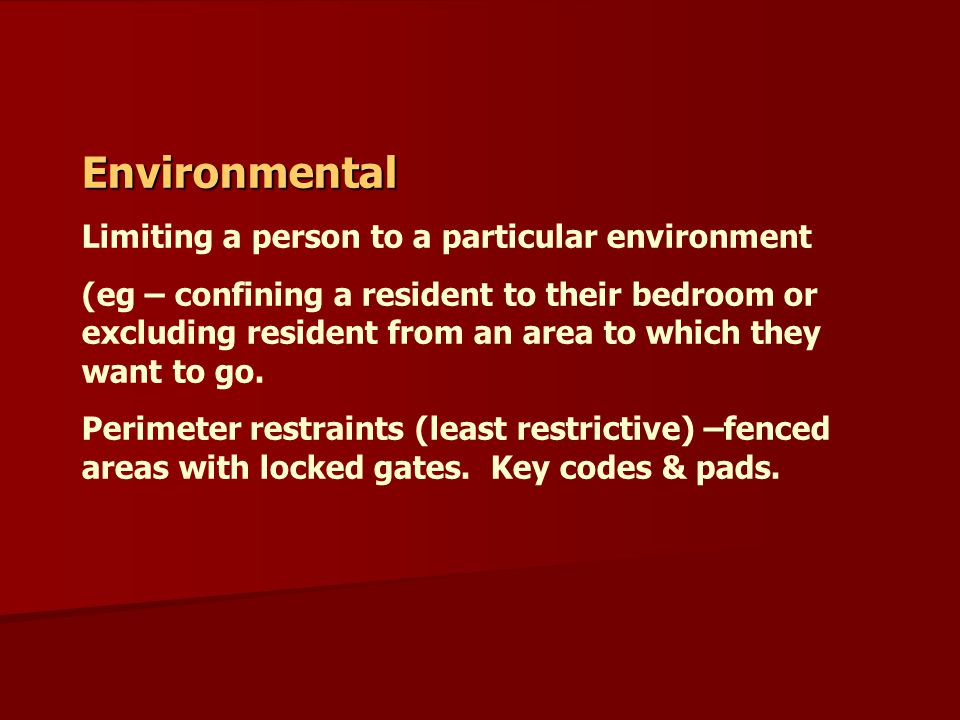 Environmental Limiting a person to a particular environment