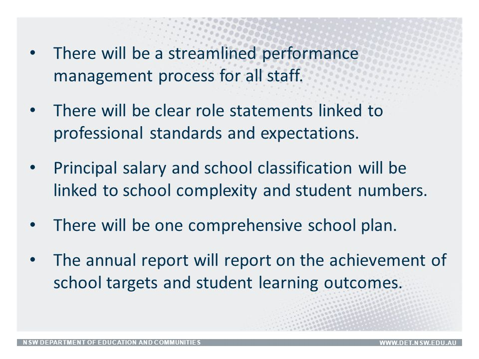 There will be a streamlined performance management process for all staff.