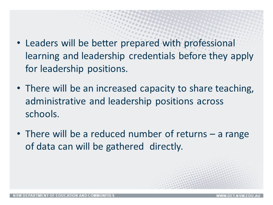 Leaders will be better prepared with professional learning and leadership credentials before they apply for leadership positions.