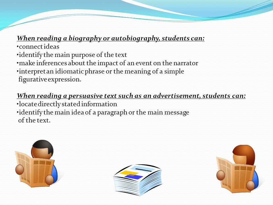 When reading a biography or autobiography, students can: