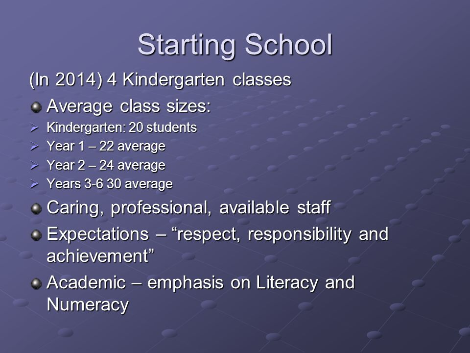 Starting School (In 2014) 4 Kindergarten classes Average class sizes: