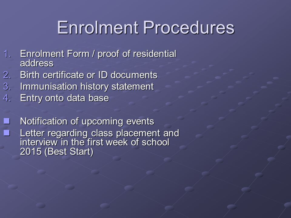 Enrolment Procedures Enrolment Form / proof of residential address
