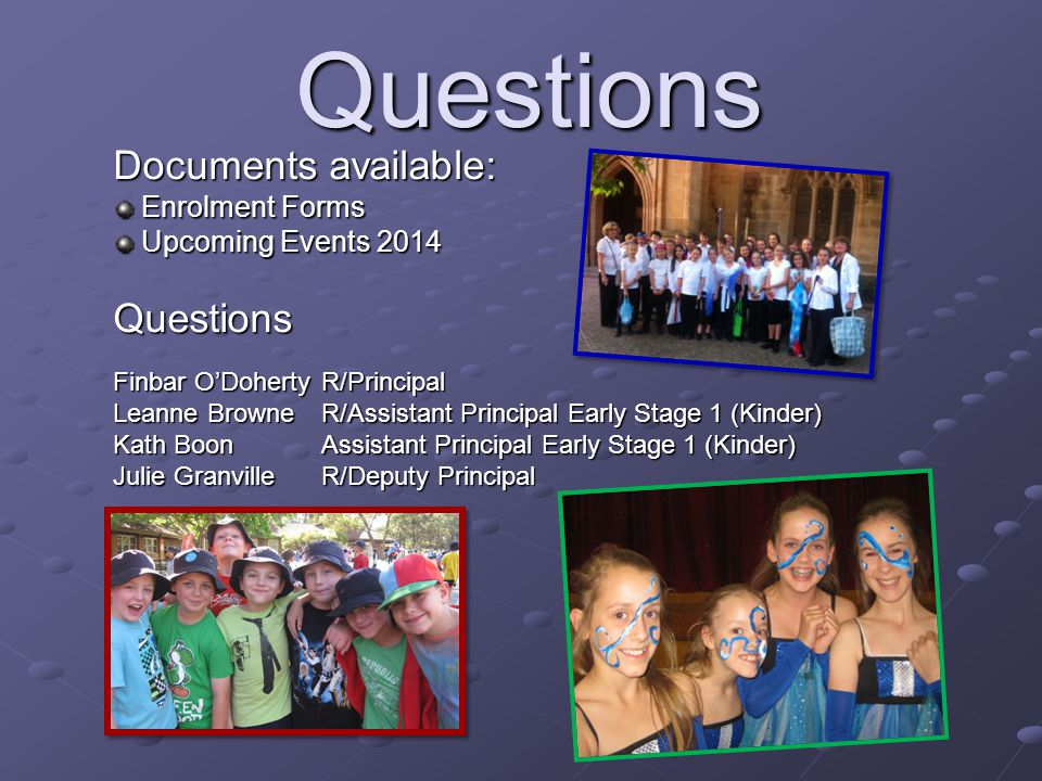 Questions Documents available: Questions Enrolment Forms
