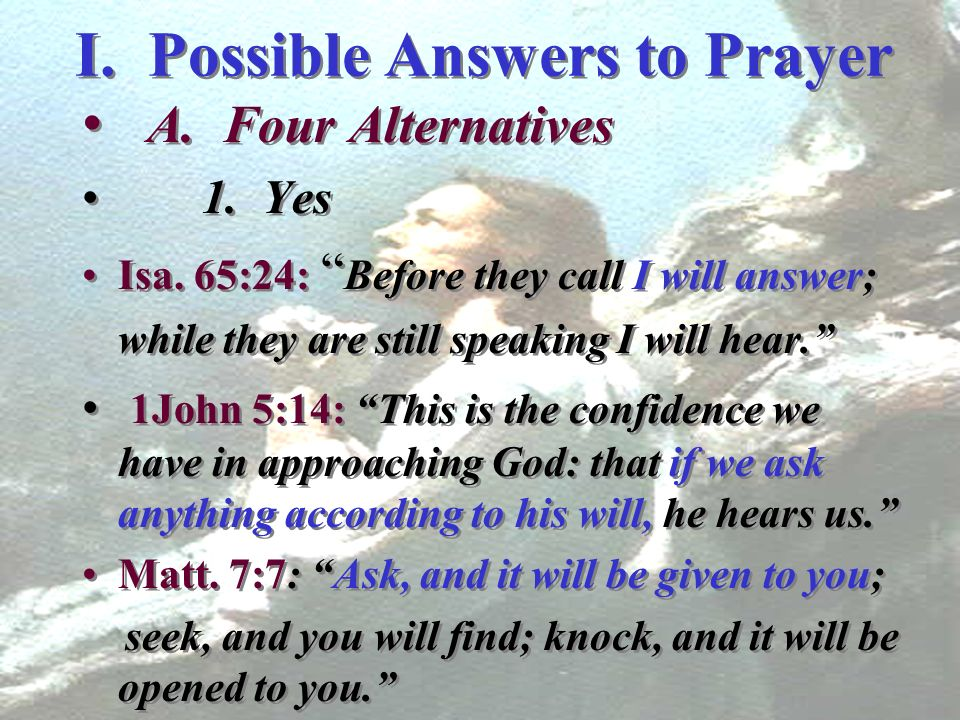 I. Possible Answers to Prayer