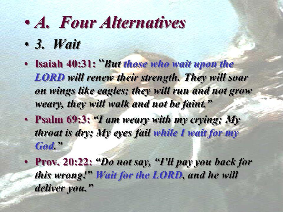 A. Four Alternatives 3. Wait