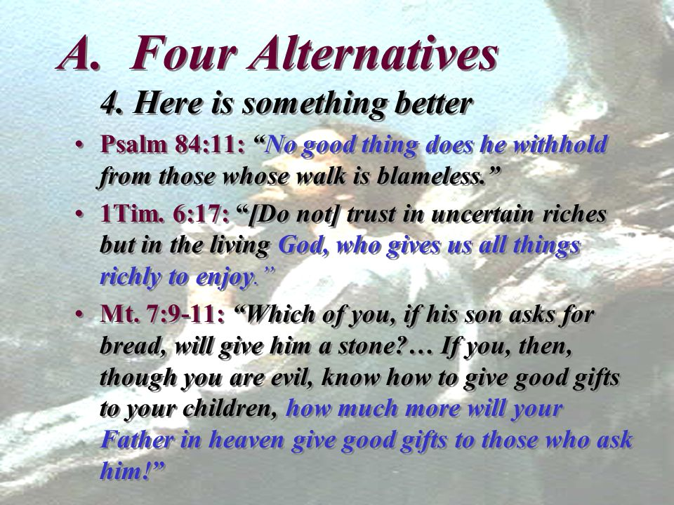 A. Four Alternatives 4. Here is something better