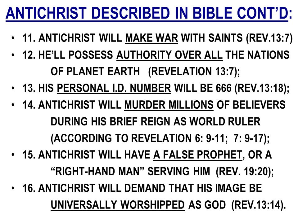 ANTICHRIST DESCRIBED IN BIBLE CONT'D: