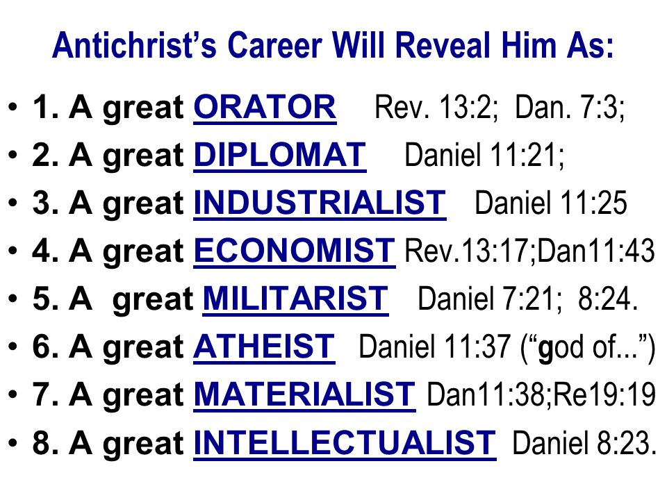 Antichrist's Career Will Reveal Him As: