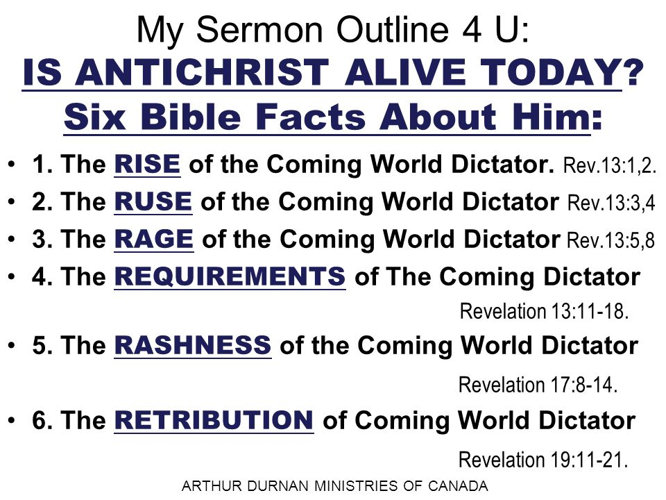 My Sermon Outline 4 U: IS ANTICHRIST ALIVE TODAY