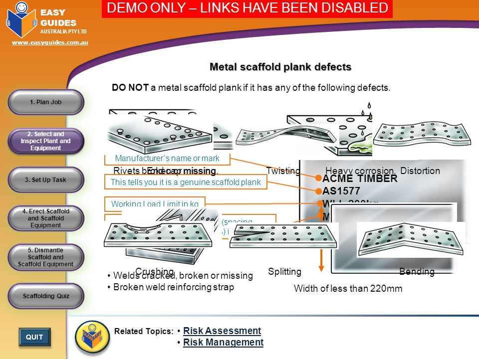 Metal scaffold plank defects 2. Select and Inspect Plant and Equipment