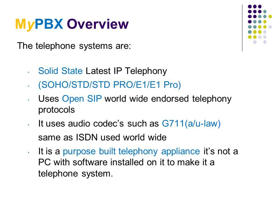 MyPBX Overview The telephone systems are: