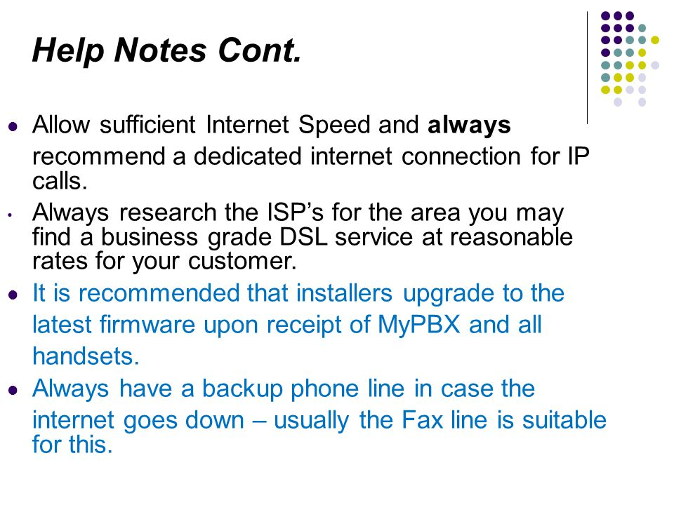 Help Notes Cont. Allow sufficient Internet Speed and always