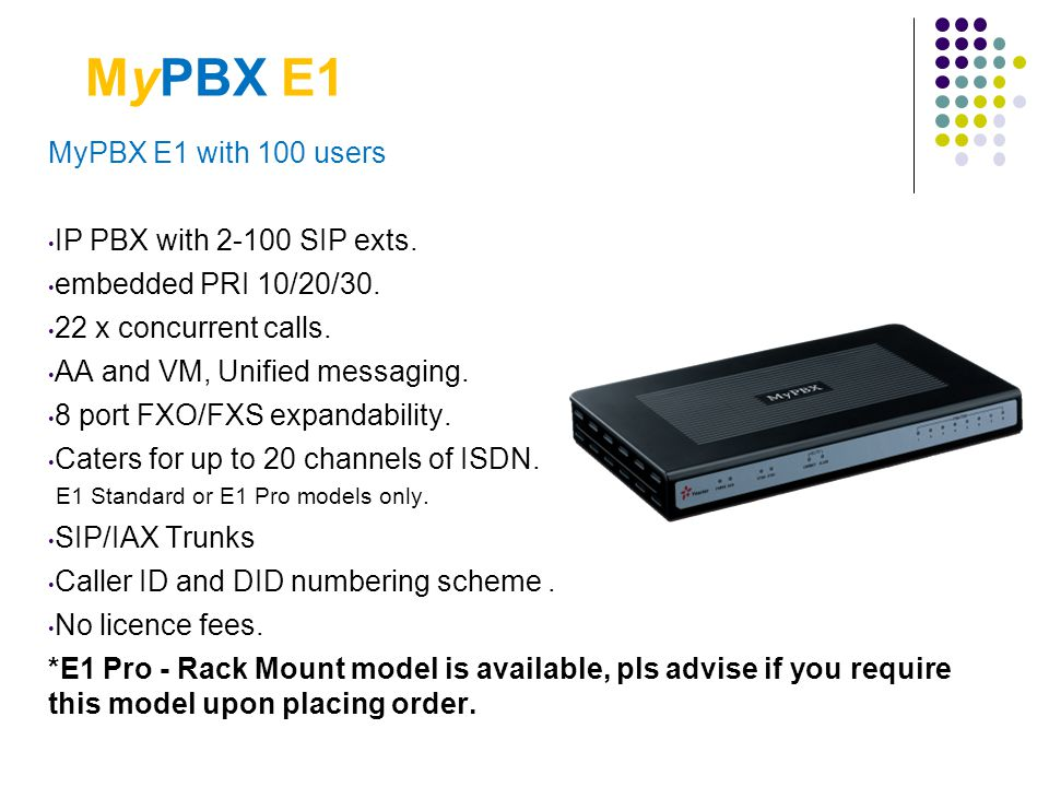 MyPBX E1 MyPBX E1 with 100 users IP PBX with 2-100 SIP exts.