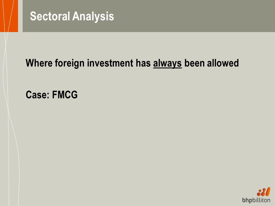 Sectoral Analysis Where foreign investment has always been allowed