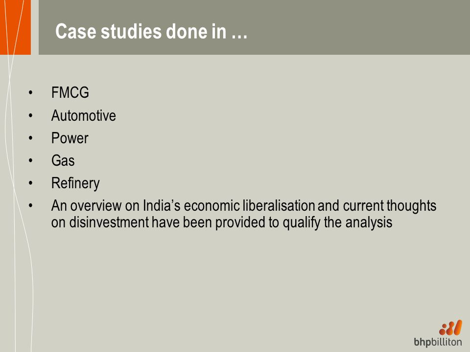 Case studies done in … FMCG Automotive Power Gas Refinery