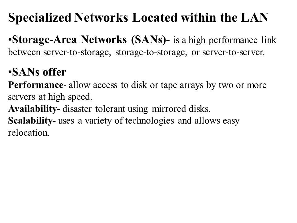 Specialized Networks Located within the LAN