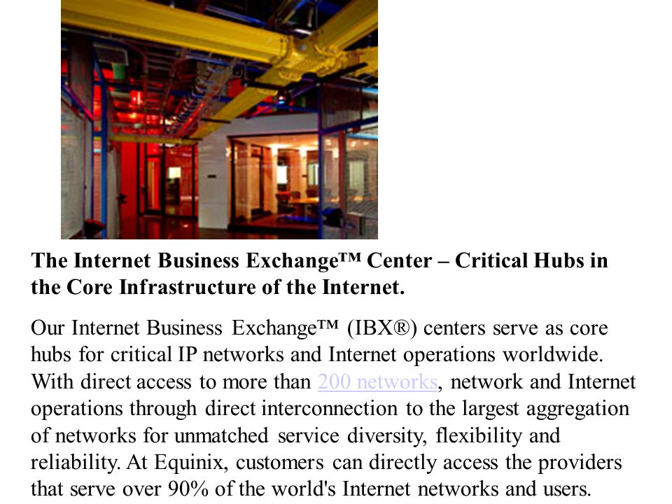 The Internet Business Exchange™ Center – Critical Hubs in the Core Infrastructure of the Internet.