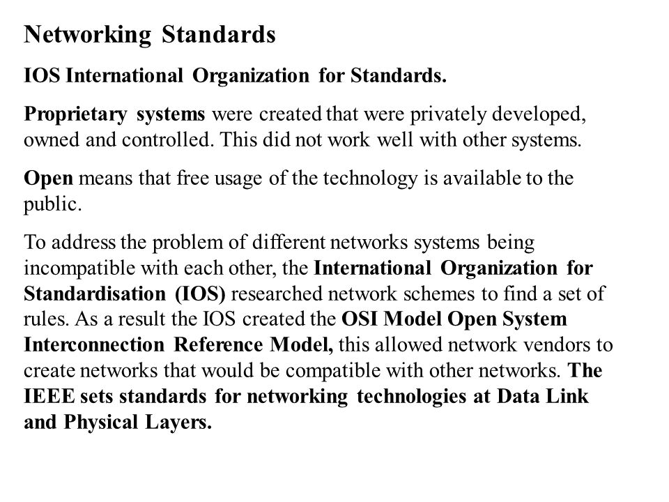 Networking Standards IOS International Organization for Standards.