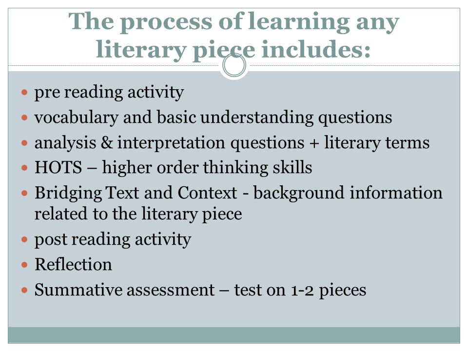 The process of learning any literary piece includes: