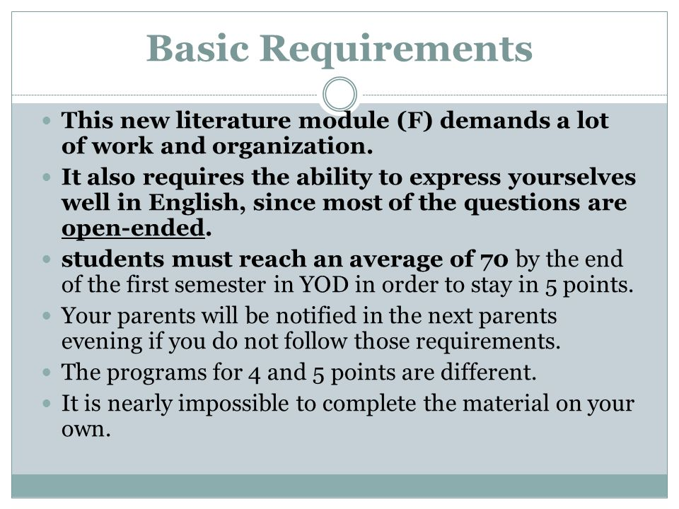 Basic Requirements This new literature module (F) demands a lot of work and organization.