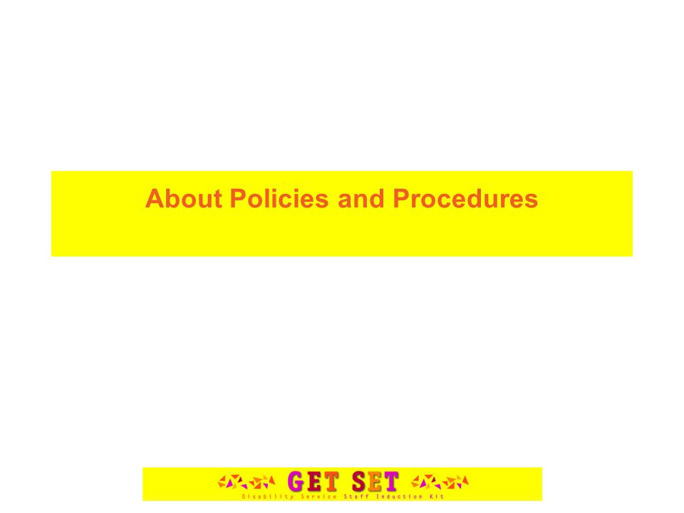 About Policies and Procedures