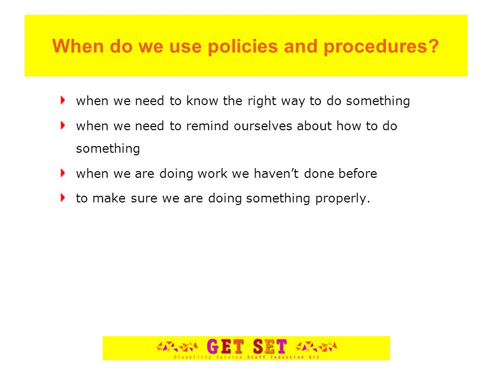 When do we use policies and procedures