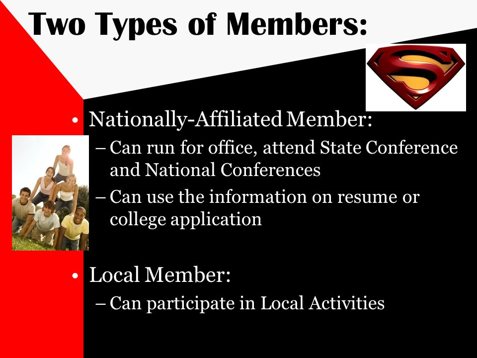 Two Types of Members: Nationally-Affiliated Member: Local Member: