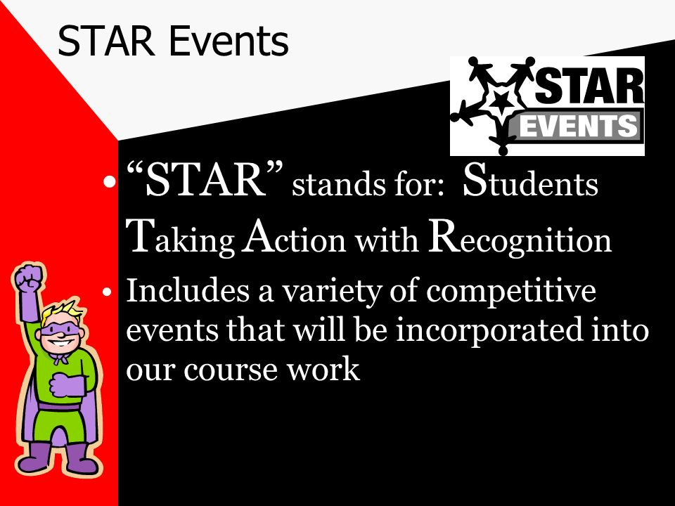 STAR stands for: Students Taking Action with Recognition