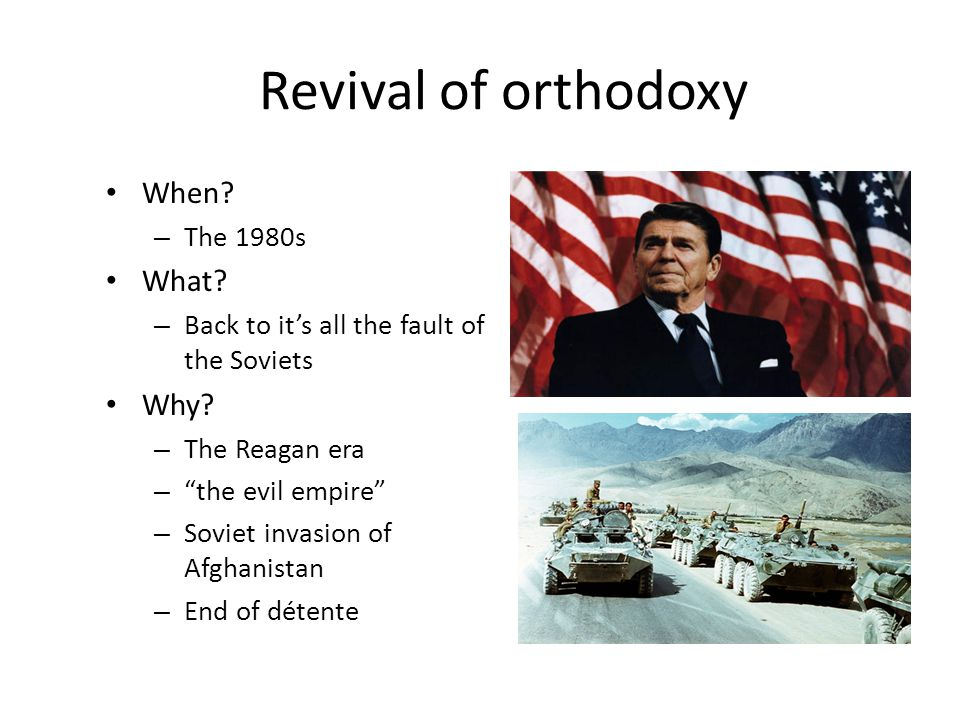 Revival of orthodoxy When What Why The 1980s
