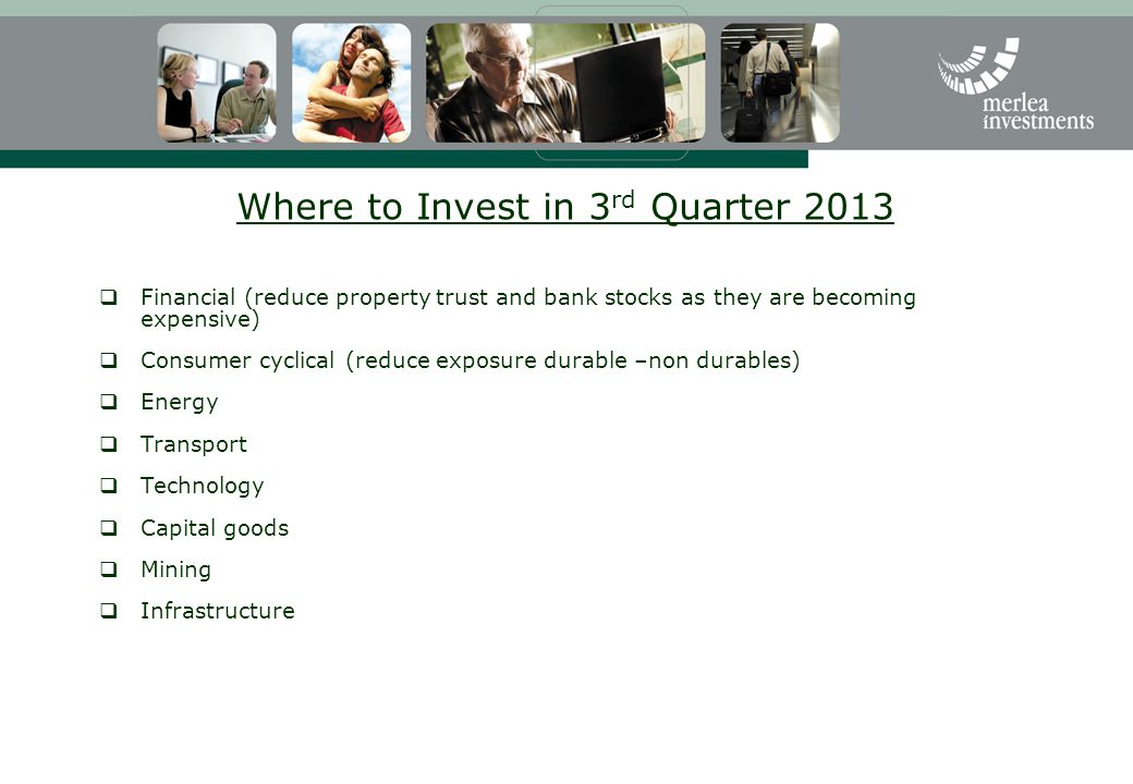 Where to Invest in 3rd Quarter 2013
