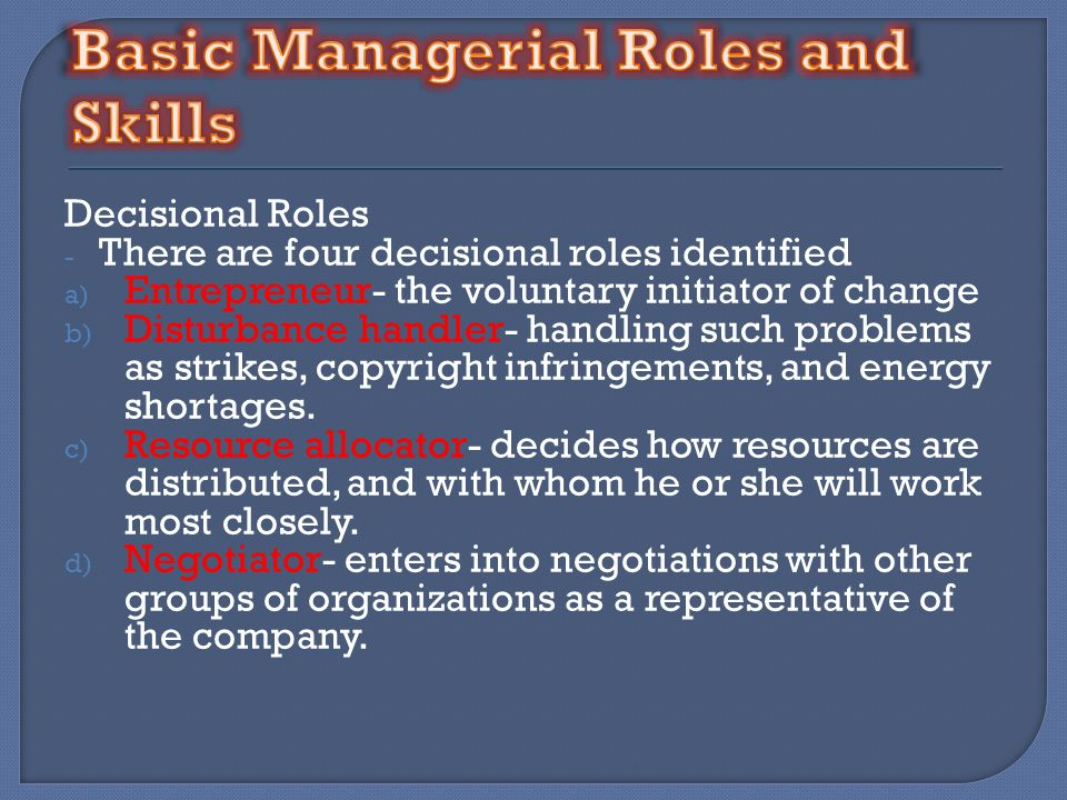 managerial roles and skills Get an answer for 'discuss the different skills that managers have and the roles they are expected to play in achieving organizational goals managerial roles.