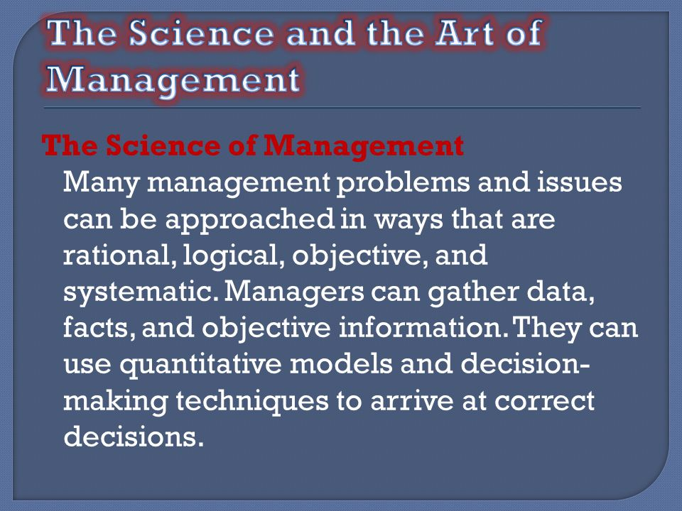 The Science and the Art of Management