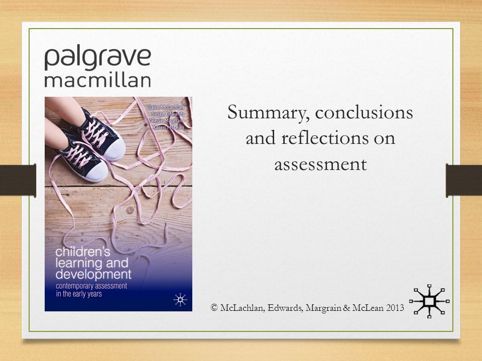 Summary, conclusions and reflections on assessment