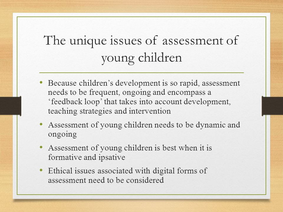 The unique issues of assessment of young children