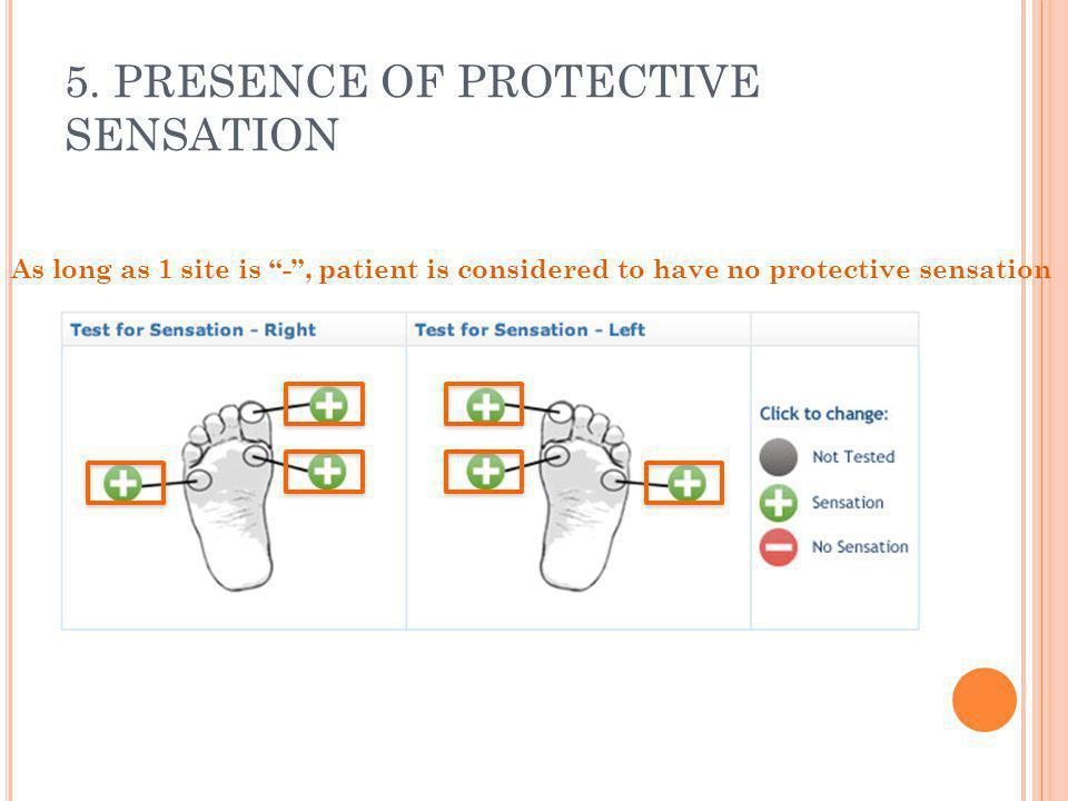 5. PRESENCE OF PROTECTIVE SENSATION