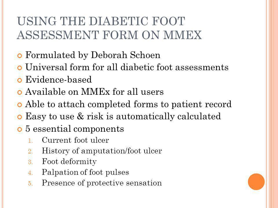 USING THE DIABETIC FOOT ASSESSMENT FORM ON MMEX
